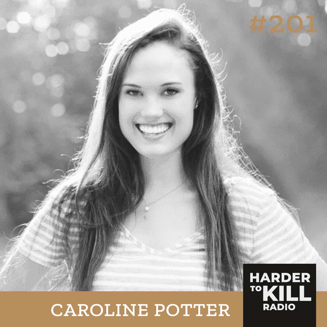 Harder To Kill Radio 201: How To Figure Out Your Conscious Living Approach w/ Caroline Potter