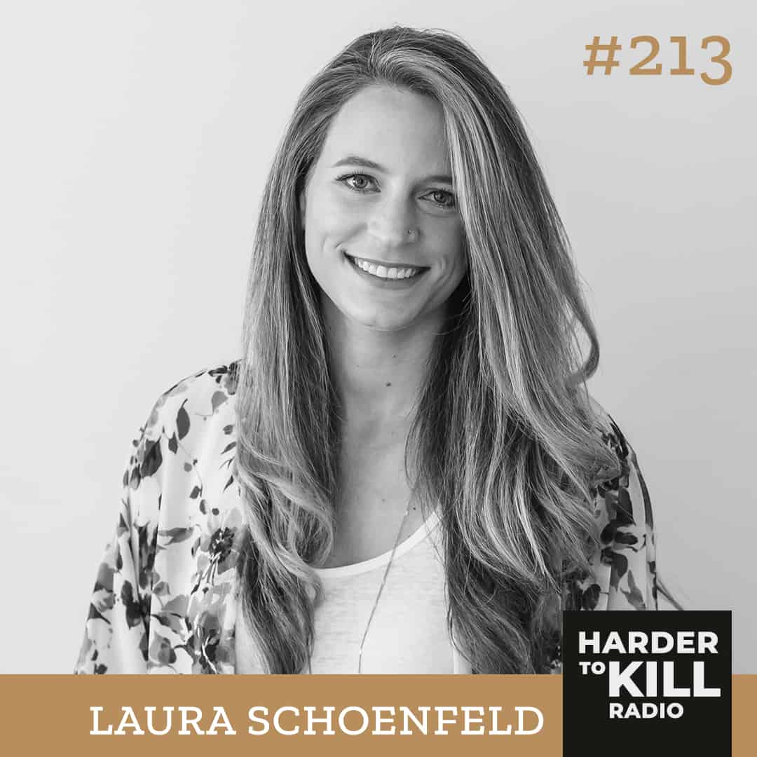 Harder To Kill Radio 213: Why You Need To Stop Focusing On Diet Fads w/ Laura Schoenfeld