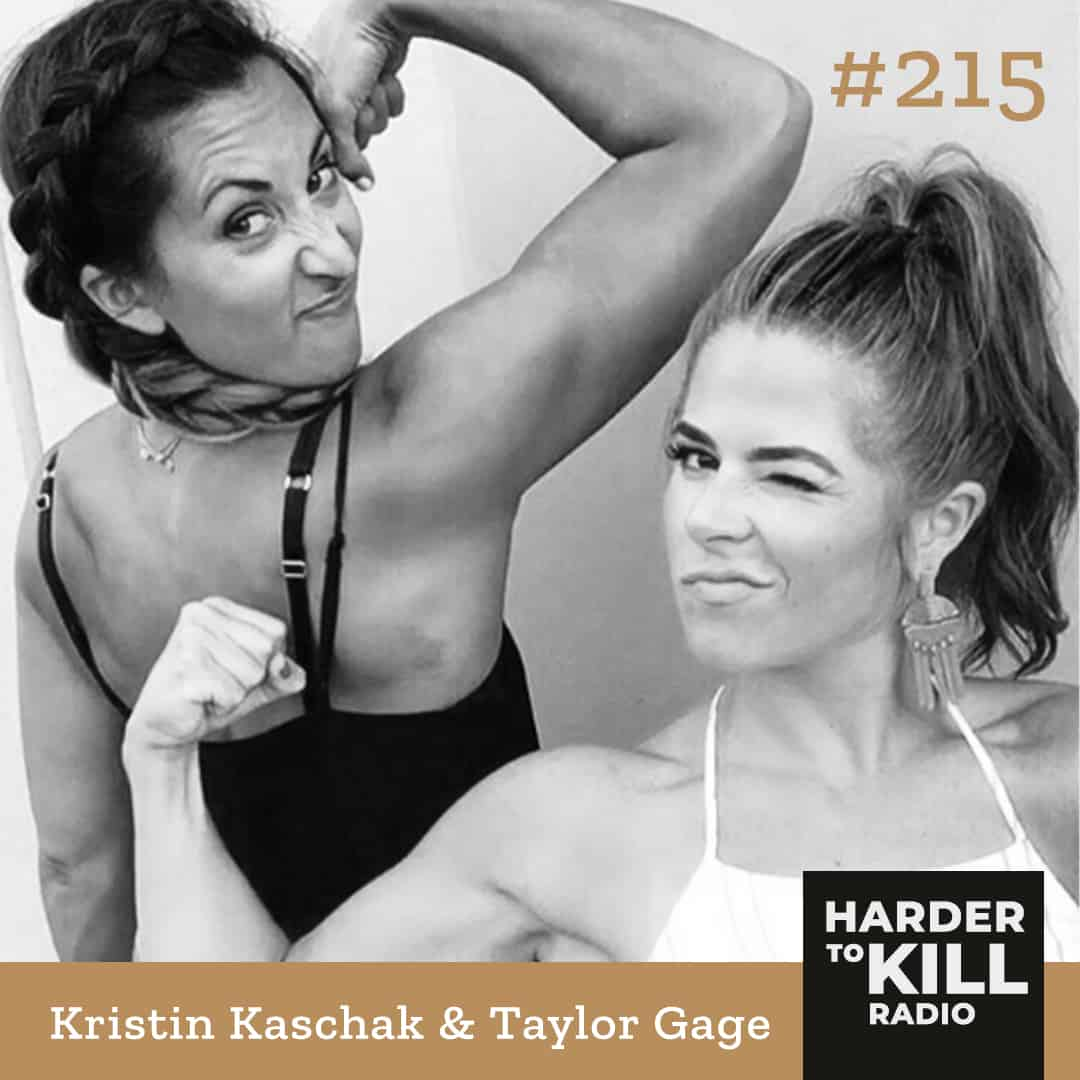 Defining the 'Why' Behind Your Fitness Goals w/ Kristin Kaschak & Taylor Gage   ?  Harder to Kill Radio 215