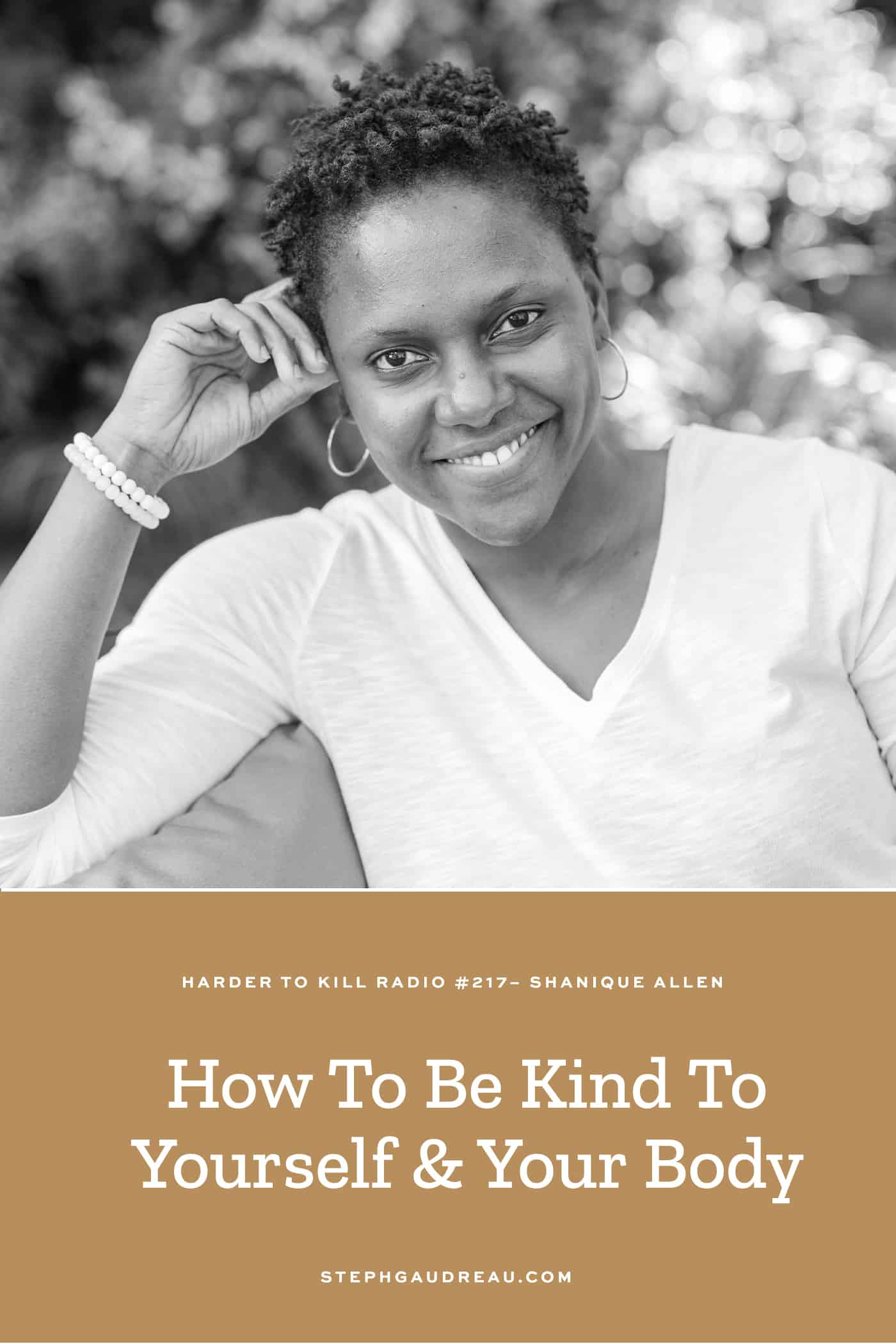 How To Be Kind To Yourself & Your Body w/ Shanique Allen – Harder to