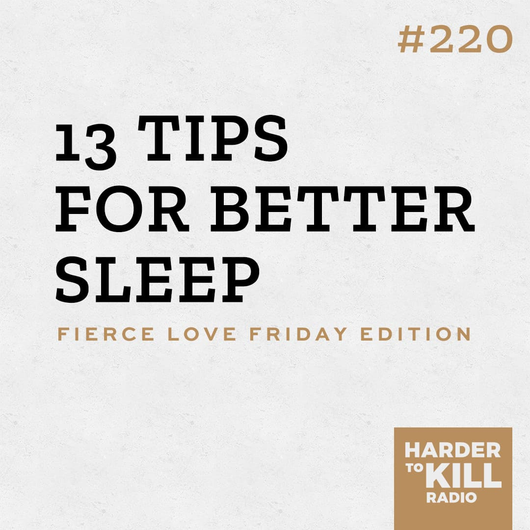 13 tips for better sleep podcast art episode 220 harder to kill radio