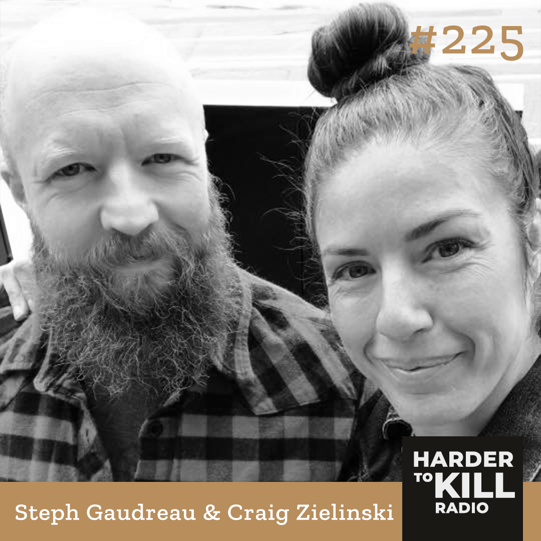 Harder To Kill Radio 225 Behind The Scenes Of Writing The Core 4 & How It Can Help You w/ Steph Gaudreau & Chris Zielinski
