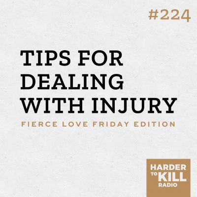 tips for dealing with injury podcast art episode 224 harder to kill radio