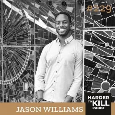 Harder To Kill Radio 229 How To Stress Less In Life & Fitness w/ Jason Williams