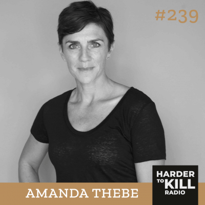 Harder To Kill Radio 239 How To Defeat The Menopause Taboo & Feel Great w: Amanda Thebe