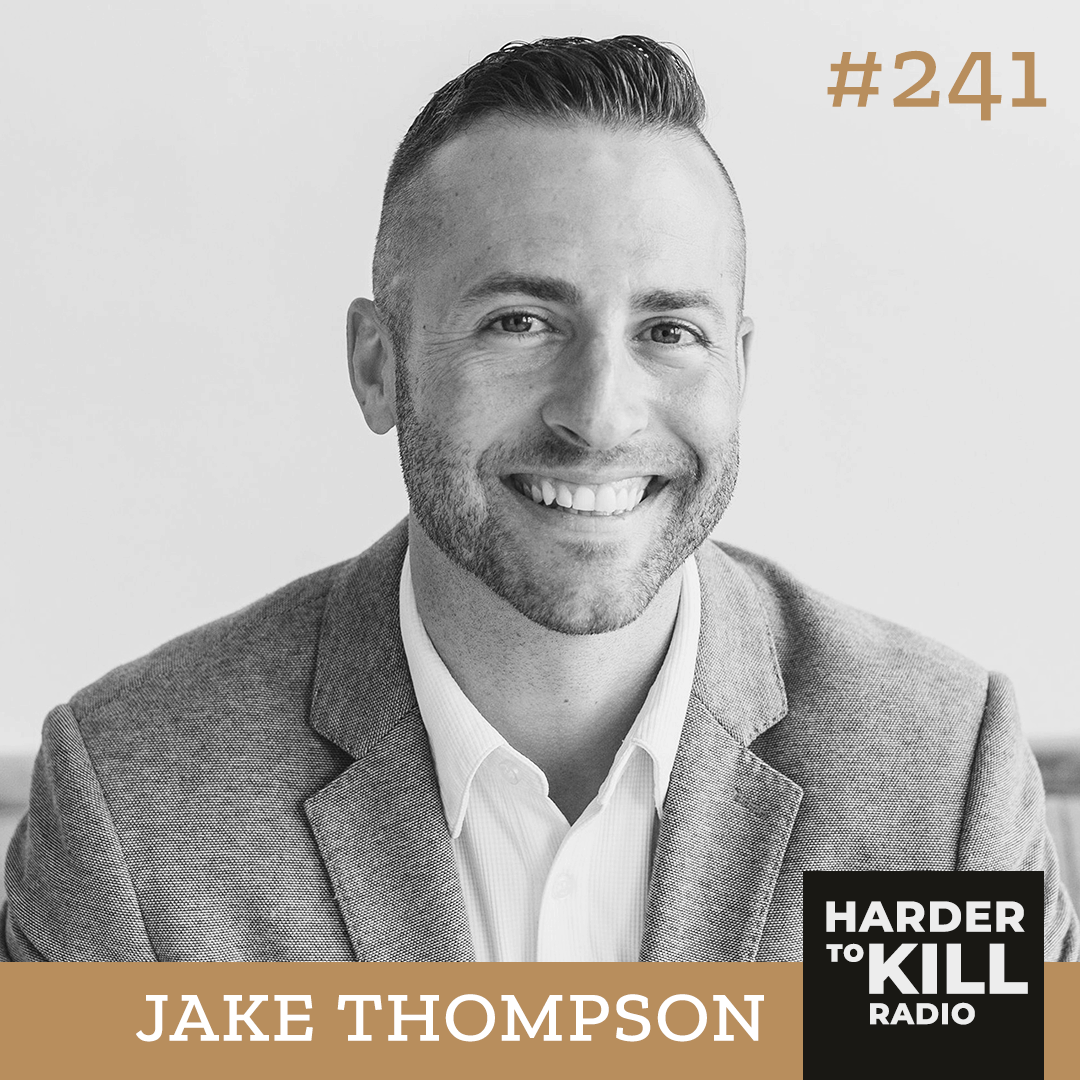 Cultivating a Winning Mindset w/ Jake Thompson ?  Harder to Kill Radio 241