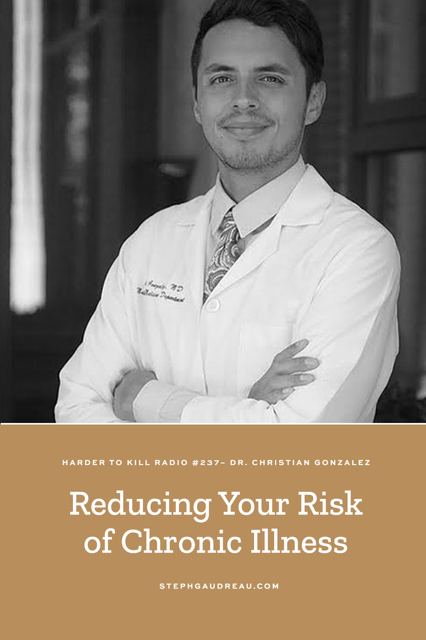 Harder To Kill Radio 237 How To Reduce Your Risk Of A Cancer Diagnosis w/ Dr. Christian Gonzalez