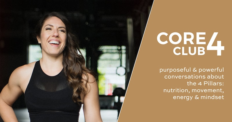 core 4 club: powerful and purposeful conversations about the 4 pillars – nutrition, movement, energy, and mindset