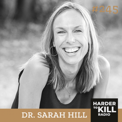 Harder To Kill 245 245: This Is Your Brain On Birth Control w/ Dr. Sarah Hill