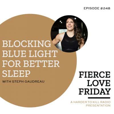 Harder To Kill Radio Fierce Love Friday Blocking Blue Light For Better Sleep