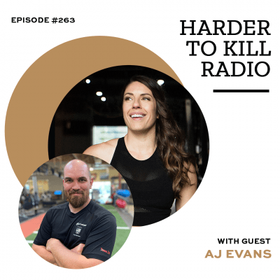 Harder To Kill Radio 263 Learning To Help Yourself & How To Stop Being Mad At Your Body w/ AJ Evans