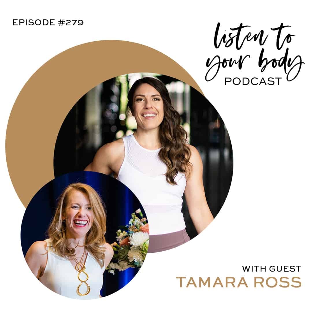 Listen To Your Body Podcast 279: How to Sense Your Intuition w/ Tamara Ross