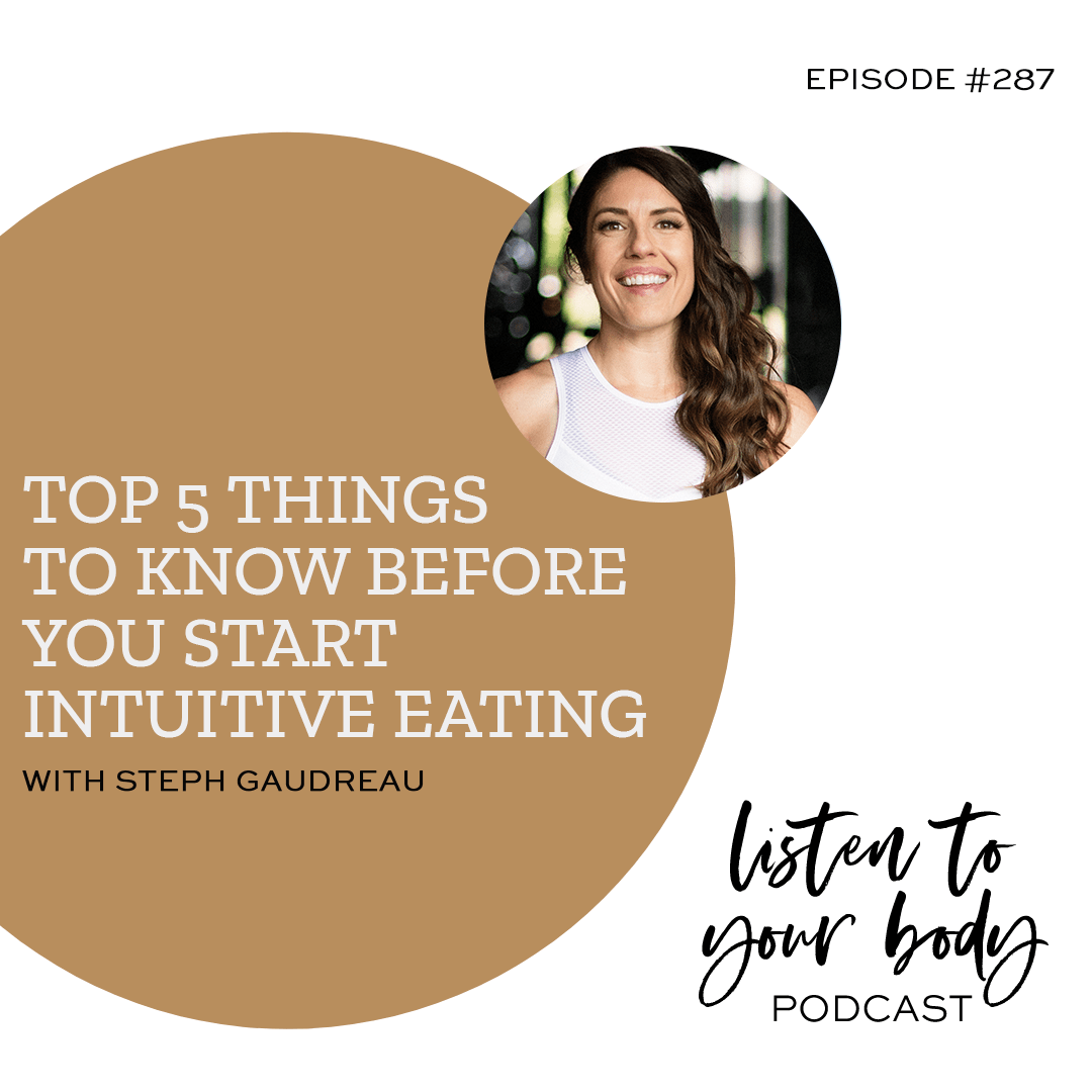 Top 5 Things To Know Before You Start Intuitive Eating w/ Steph Gaudreau