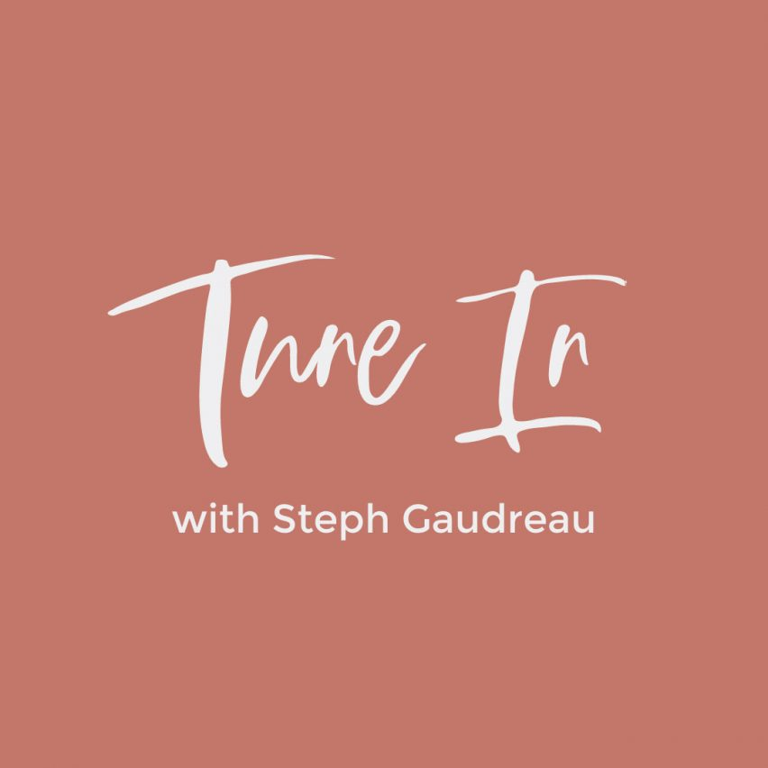 Tune In with Steph Gaudreau