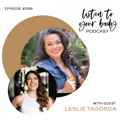 Listen To Your Body Podcast Tuning Into Your Inner Luminary w/ Leslie Tagorda