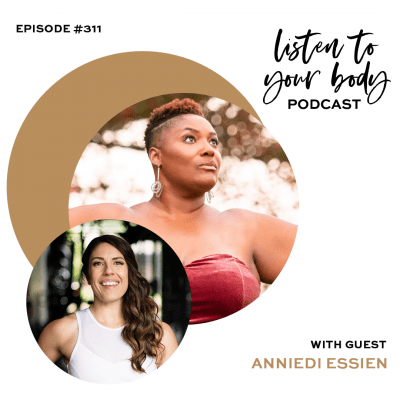 Listen To Your Body Podcast Reclaiming Your Spark By Honoring Your Swagger w/ Anniedi Essien