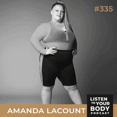 Listen to Your Body Podcast 335- Breaking the Body Stereotype w_ Amanda LaCount