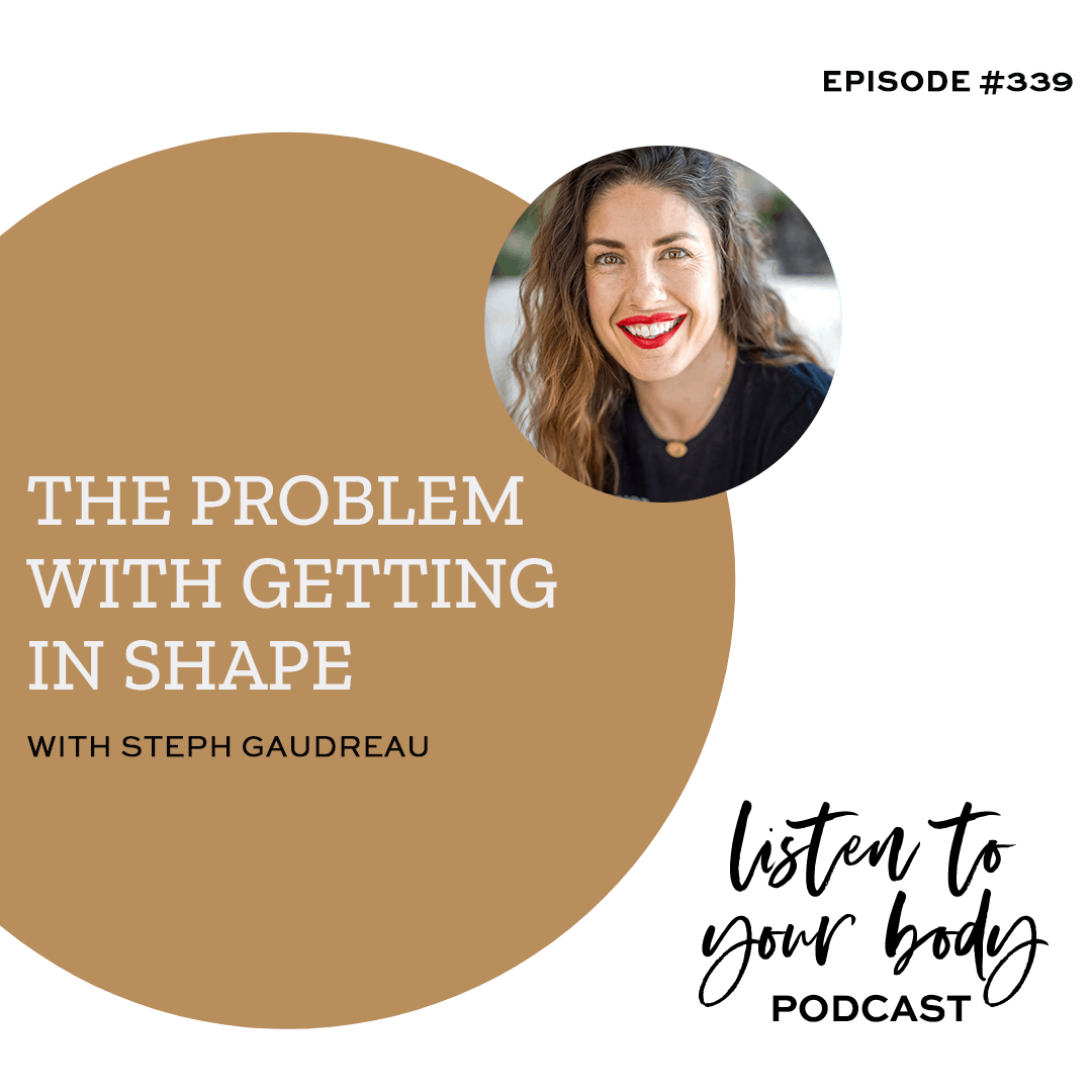Listen To Your Body podcast 339 The Problem With Getting in Shape