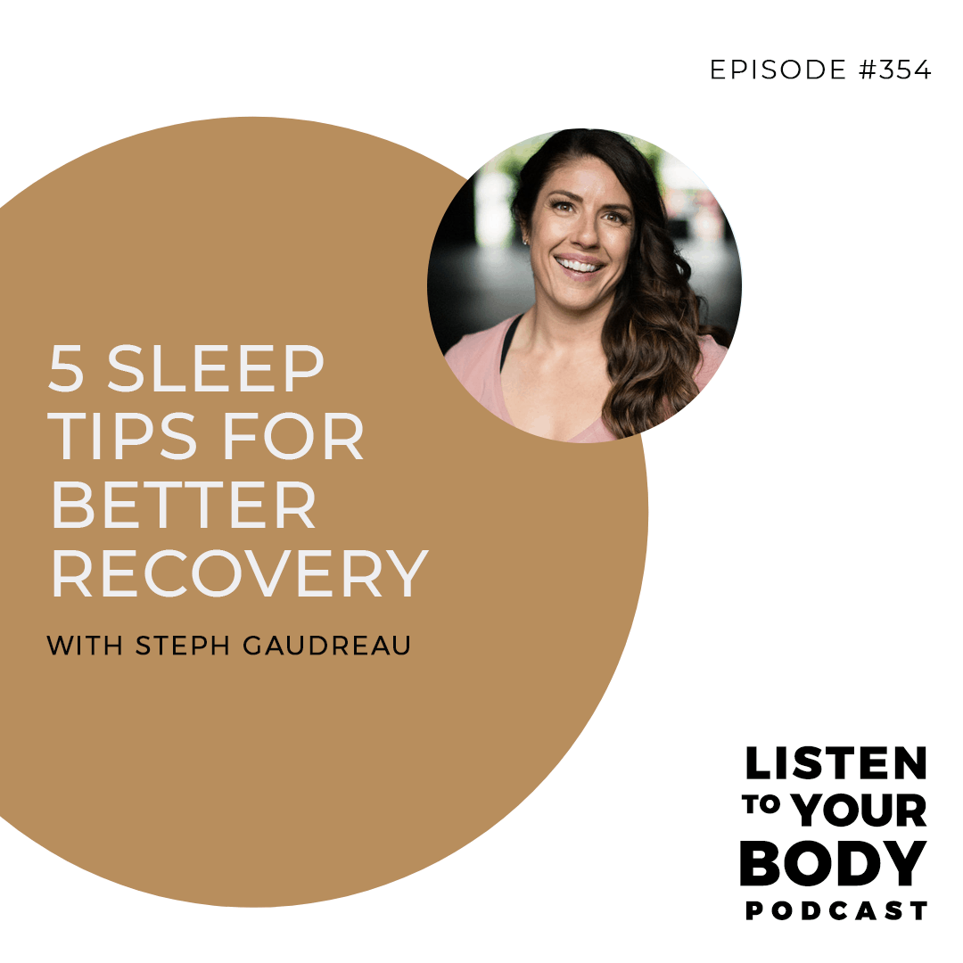 Listen To Your Body 354- 5 Sleep Tips for Better Recovery